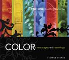 Color: Messages & Meanings: A Pantone Color Resource Cover Image