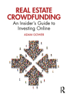 Real Estate Crowdfunding: An Insider's Guide to Investing Online Cover Image