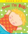 Now I'm Big! (Classic Board Books) Cover Image