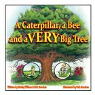 A Caterpillar, a Bee and a VERY Big Tree Cover Image