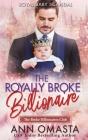 The Royally Broke Billionaire: Royal Baby Scandal: A sweet billionaire and royal mash-up romance novel Cover Image