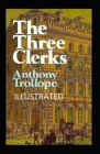 The Three Clerks Illustrated: Fiction, Fantasy, Literary Cover Image