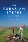 The Eurasian Steppe: People, Movement, Ideas Cover Image