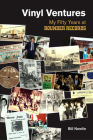 Vinyl Ventures: My Fifty Years at Rounder Records (Popular Music History) Cover Image
