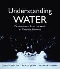 Understanding Water: Developments from the Work of Theodor Schwenk Cover Image