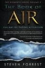 The Book of Air: The Art of Paying Attention (Elements #3) Cover Image