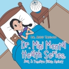 Dr. Mini Mental Health Series, Book 3: Penelope Fights Anxiety Cover Image