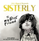 Sisterly: To My Best Friend Cover Image