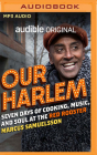 Our Harlem: Seven Days of Cooking, Music and Soul at the Red Rooster Cover Image