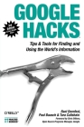 Google Hacks: Tips & Tools for Finding and Using the World's Information Cover Image
