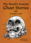 The World's Favorite Ghost Stories: 13 Creepy Tales from Around the Globe Cover Image