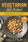 Vegetarian Wok Cookbook: Asian Food Made Simple With Over 77 Easy Recipes For Amazing Veggie Dishes Cover Image