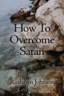 How To Overcome Satan Cover Image