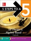 5 Steps to a 5: AP Physics 1: Algebra-Based 2017 Cover Image