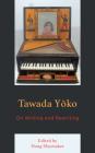 Tawada Yoko: On Writing and Rewriting (New Studies in Modern Japan) Cover Image