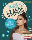 Ariana Grande: Music Superstar Cover Image