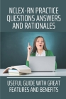 NCLEX-RN Practice Questions Answers And Rationales: Useful Guide With Great Features And Benefits: Nclex-Rn Practice Questions Exam Cram Cover Image