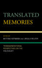 Translated Memories: Transgenerational Perspectives on the Holocaust (Lexington Studies in Jewish Literature) Cover Image