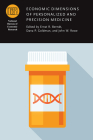Economic Dimensions of Personalized and Precision Medicine (National Bureau of Economic Research Conference Report) Cover Image
