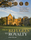 From Refugees to Royalty: The Remarkable Story of the Messel Family of Nymans Cover Image