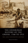 The Edinburgh History of the Greeks, 1768 to 1913: The Long Nineteenth Century Cover Image