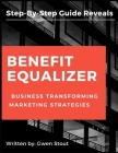 Benefit Equalizer: Business Transforming Marketing Strategies Cover Image