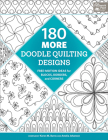 180 More Doodle Quilting Designs: Free-Motion Ideas for Blocks, Borders, and Corners Cover Image