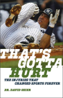 That's Gotta Hurt: The Injuries That Changed Sports Forever Cover Image