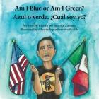Am I Blue or Am I Green? / Azul o verde. ¿Cuál soy yo? Cover Image