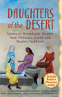 Daughters of the Desert: Stories of Remarkable Women from Christian, Jewish and Muslim Traditions Cover Image