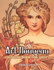 Art Nouveau Coloring book for Adults: An Adult Coloring Book with Floral Fantasy, Mythical Women Designed For Stress Relief & Relaxations! Cover Image