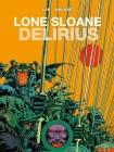 Lone Sloane: Delirius Vol. 1 Cover Image