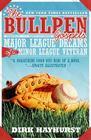 The Bullpen Gospels: Major League Dreams of a Minor League Veteran Cover Image