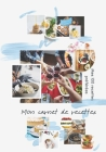 Mon carnet de recette: 100 recettes de cuisine sur pages décorées - index des recettes - prise de notes facilitée - création française - form Cover Image