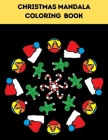 Christmas Mandala Coloring Book: Unique Christmas Mandalas Coloring Pages, Stress Relieving Christmas Mandala Designs Cover Image