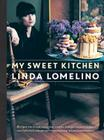 My Sweet Kitchen: Recipes for Stylish Cakes, Pies, Cookies, Donuts, Cupcakes, and More-plus tutorials for distinctive decoration, styling, and photography Cover Image