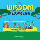 The Wisdom Express: Proverbs and Poems Cover Image