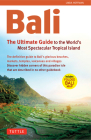 Bali: The Ultimate Guide to the World's Most Spectacular Tropical Island [With Map] (Periplus Adventure Guides) Cover Image