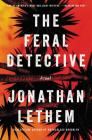 The Feral Detective: A Novel Cover Image