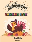 happy thanksgiving coloring book for kids age 4-8: turkey coloring pages for children, A Collection of Fun and Easy Thanksgiving Coloring Pages for Ki Cover Image