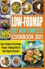 Low-FODMAP Diet New Complete Cookbook 2021: 365 Days of Healthy & Gut-Friendly Recipes to Manage IBS and Other Digestive Disorders Cover Image