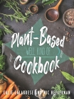 Plant-Based Cookbook: Well Kind Of Cover Image