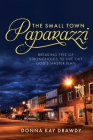 The Small Town Paparazzi: Breaking Free of Strongholds to Live Out God's Master Plan Cover Image