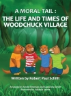 A Moral Tail: The Life and Times of Woodchuck Village Cover Image