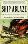 Ship Ablaze: The Tragedy of the Steamboat General Slocum Cover Image