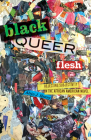 Black Queer Flesh: Rejecting Subjectivity in the African American Novel Cover Image