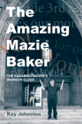 The Amazing Mazie Baker: The Story of a Squamish Nation's Warrior Elder Cover Image