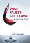 Wine Faults and Flaws: A Practical Guide Cover Image