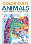 Color Quest Animals: Extreme Challenges to Complete and Color Cover Image