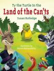 Ty the Turtle in the Land of the Can'ts Cover Image